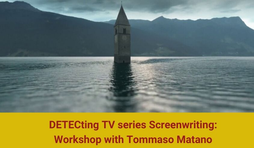 DETECting TV series screenwriting: workshop with Tommaso Matano